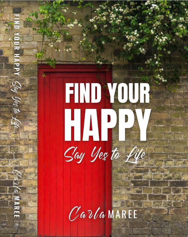 Find your Happy: Say Yes to Life Book
